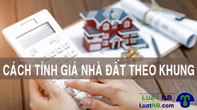 cach tinh gia nha dat khung nha nuoc